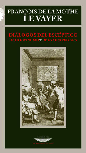 Fig. 11: Couverture de l'édition argentine des Cinq dialogues faits à l'imitation des anciens de La Mothe Le Vayer (sélection) (trad. Fernando Bahr, Coll. «El libertino erudito», Buenos Aires, El cuenco de plata, 2005).