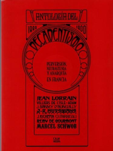 Fig. 8: Couverture de l'Antología del Decadentismo. Perversión, neurastenia y anarquía en France.1880-1900, Buenos Aires, Caja Negra Editora, 2007.